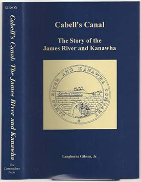 Cabell's Canal, The Story of the James River and Kanawha