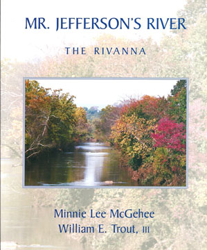 Mr. Jefferson's River, The Rivanna